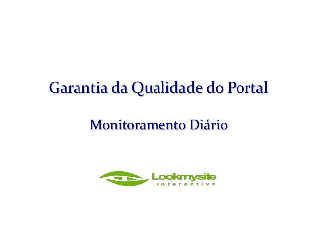 Garantia da Qualidade do Portal Monitoramento Diário