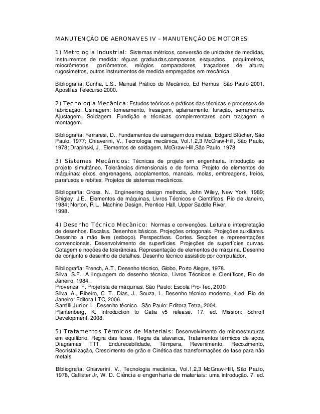 MANUTENÇÃO DE AERONAVES IV – MANUTENÇÃO DE MOTORES 1) Metrologia Industrial: Sistemas métricos, conversão de unidades de m...