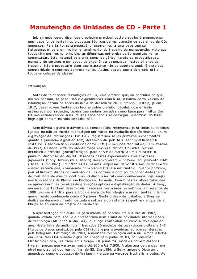 Manutenção de Unidades de CD - Parte 1 Inicialmente quero dizer que o objetivo principal deste trabalho é proporcionar uma...