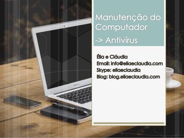 Computador - Ferramenta  O computador é uma ferramenta essencial em vários trabalhos e, sobretudo, na profissão de Intern...