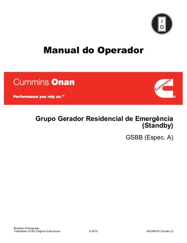 Manual do Operador Grupo Gerador Residencial de Emergência (Standby) GSBB (Espec. A) Brazilian Portuguese 9-2010 A030N418 ...