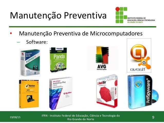 Manutenção Preventiva • Manutenção Preventiva de Microcomputadores – Software: 9 IFRN - Instituto Federal de Educação, Ciê...