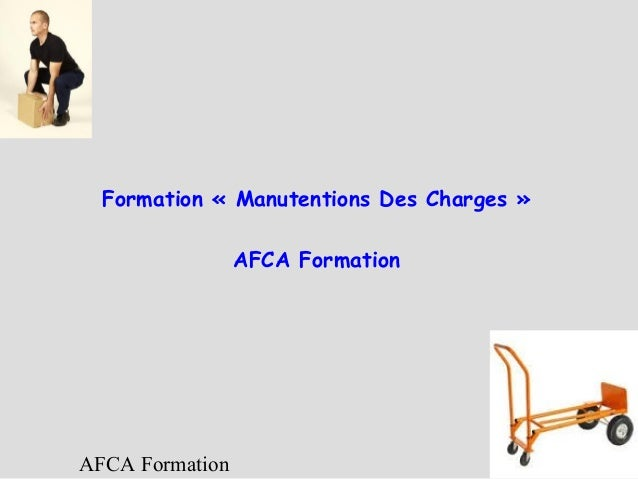 Formation « Manutentions Des Charges » AFCA Formation  AFCA Formation