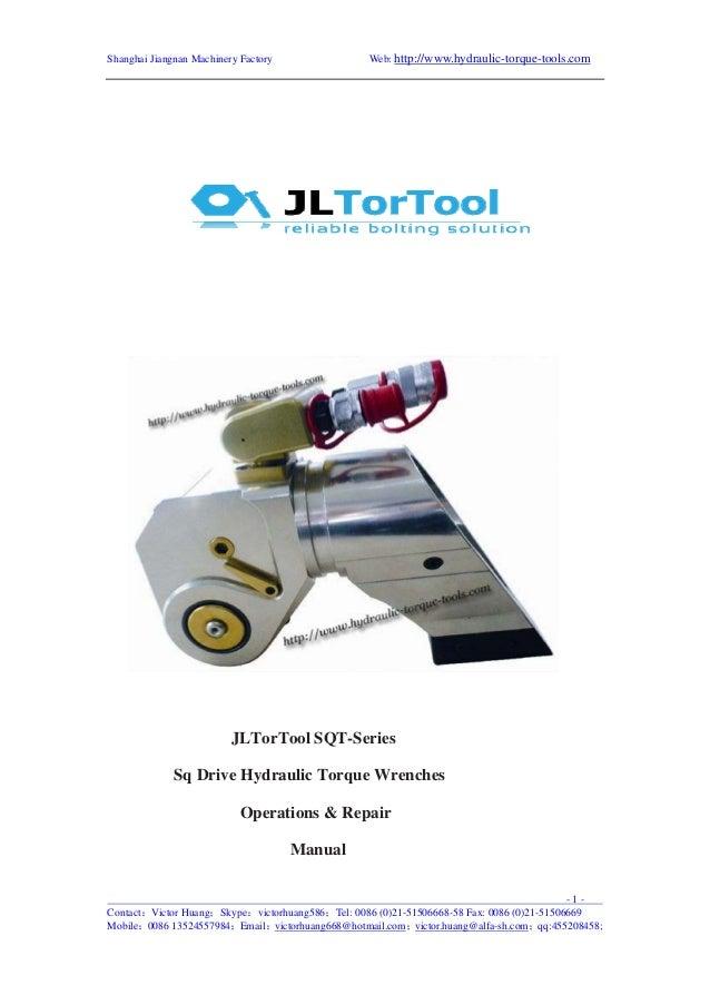 Web: http://www.hydraulic-torque-tools.com  Shanghai Jiangnan Machinery Factory  JLTorTool SQT-Series Sq Drive Hydraulic T...
