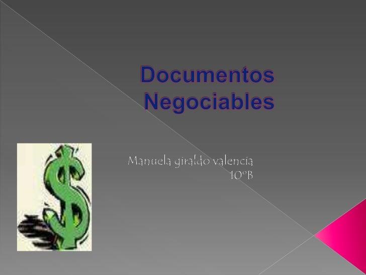  Los documentos contables Son los soportes de contabilidad que sirven de base para registrar las    operaciones comercial...
