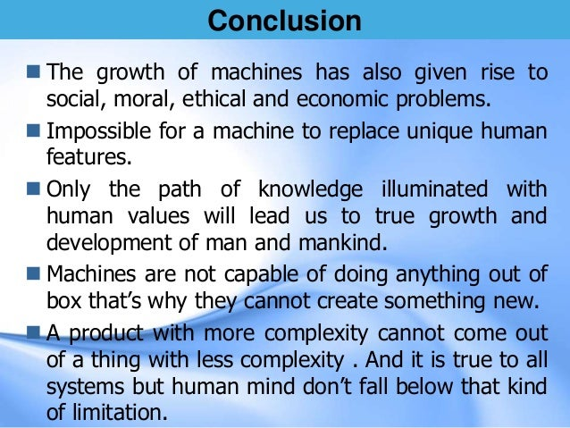 essay on disadvantages of machines Advantages and disadvantages of robotic surgery advantages and disadvantages of robotic so that if presented with the choice of human or machine one can make.