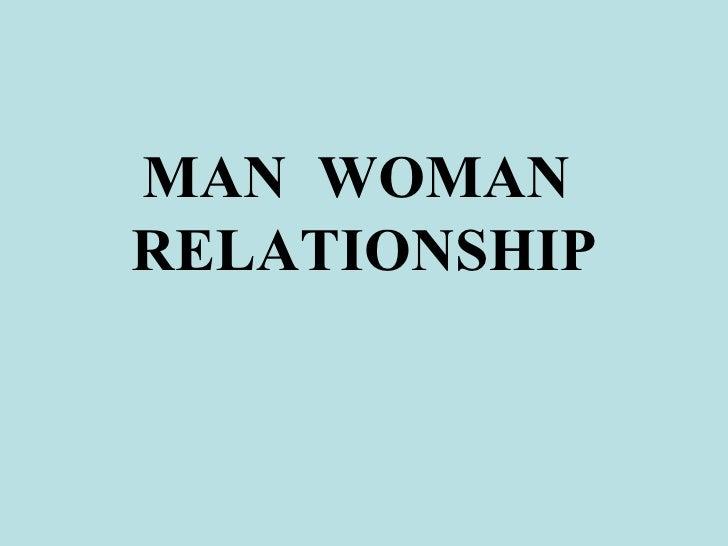 MAN  WOMAN  RELATIONSHIP