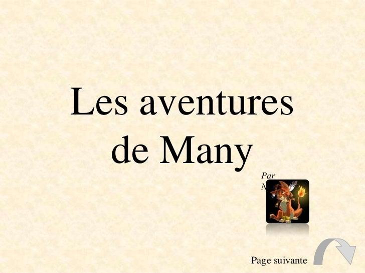 Les aventures  de Many   Par            Nanaki          Page suivante