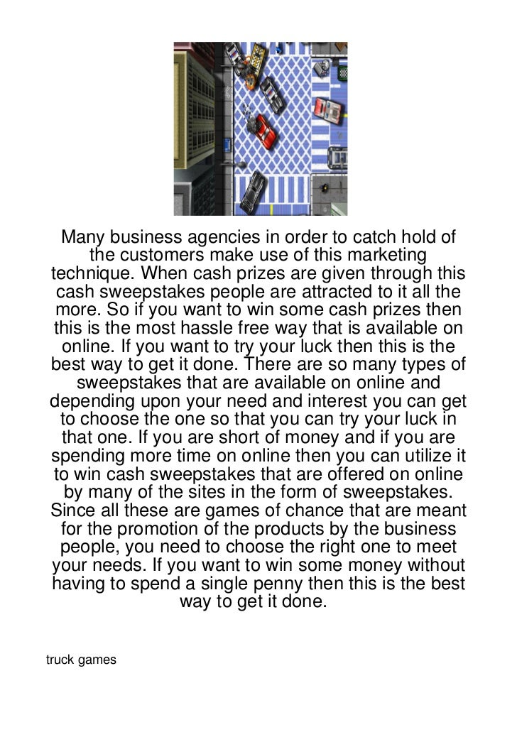 Many business agencies in order to catch hold of       the customers make use of this marketingtechnique. When cash prizes...