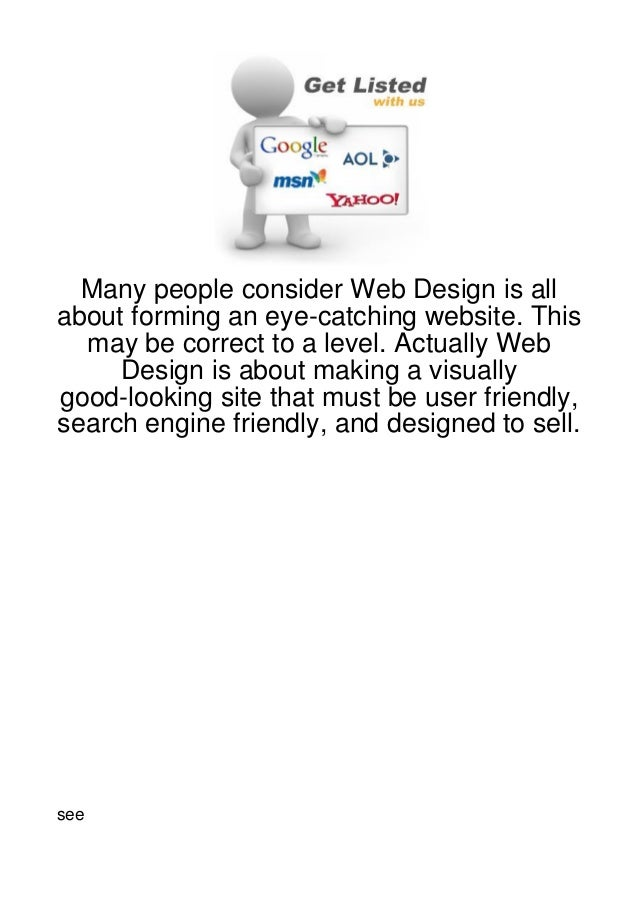Many people consider Web Design is allabout forming an eye-catching website. This  may be correct to a level. Actually Web...