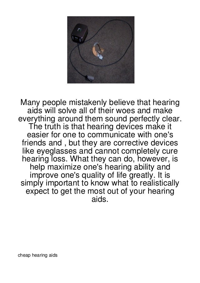 Many people mistakenly believe that hearing   aids will solve all of their woes and makeeverything around them sound perfe...