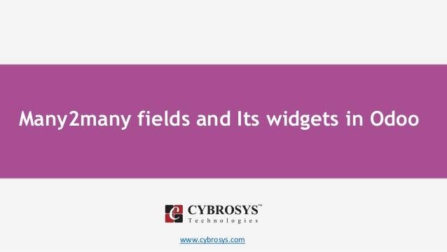 www.cybrosys.com Many2many fields and Its widgets in Odoo
