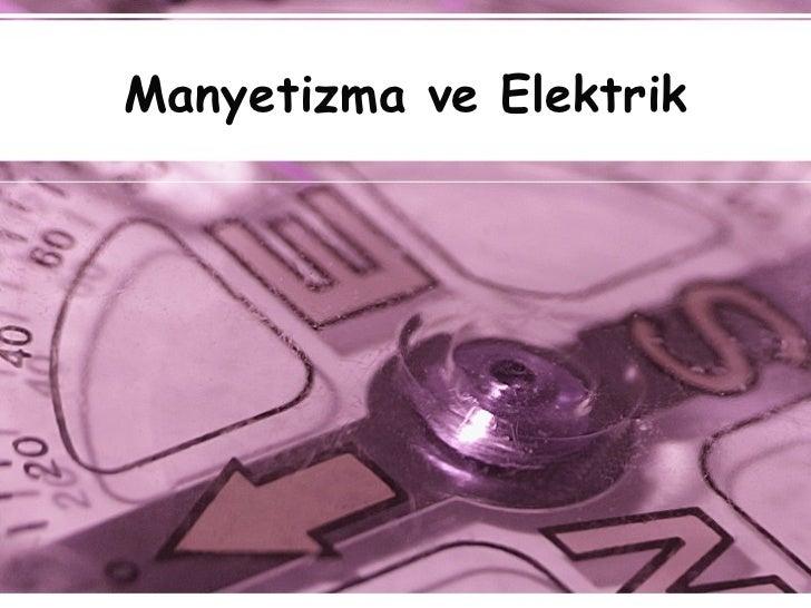 Manyetizma ve Elektrik
