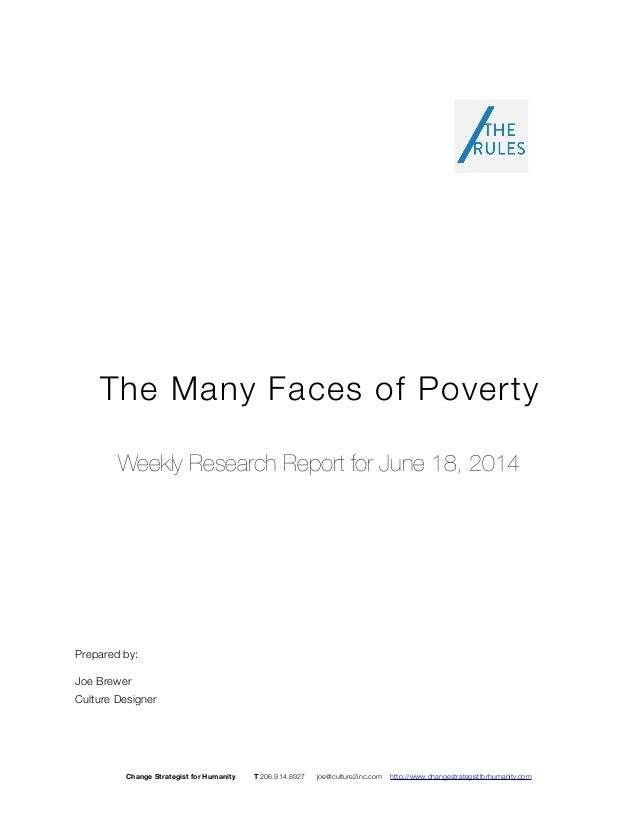 The Many Faces of Poverty Weekly Research Report for June 18, 2014 Prepared by: Joe Brewer Culture Designer Change Strateg...