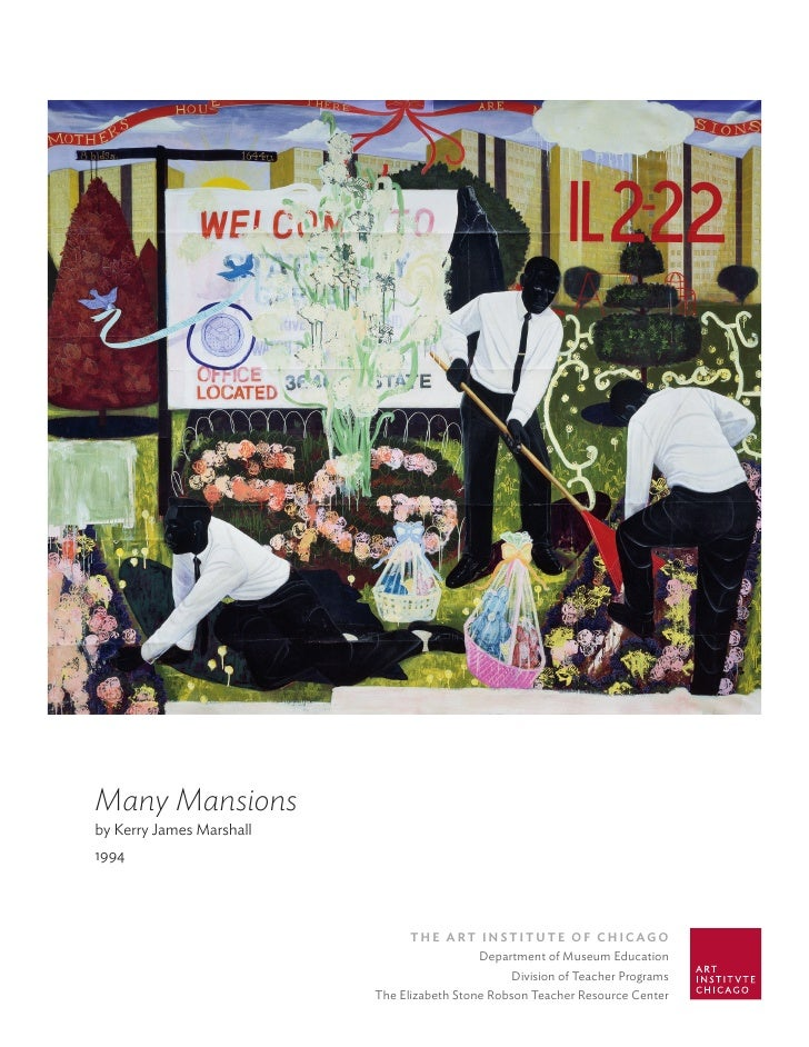 Many Mansions by Kerry James Marshall 1994                                     The ArT InsTITuTe of ChICAgo               ...