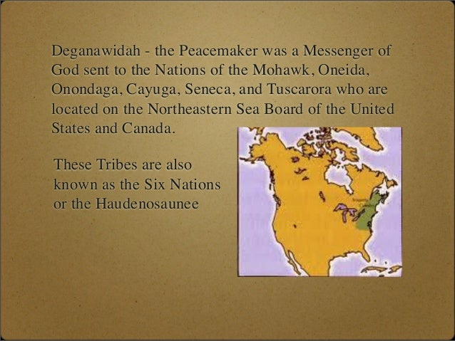 deganawidah native messenger of god Deganawidah, the great peacemaker, is a prophet among the tribes of the iroquois of long ago below is the opening paragraph of the prophecy, the two serpents, as told by scott peterson from native american prophecies.