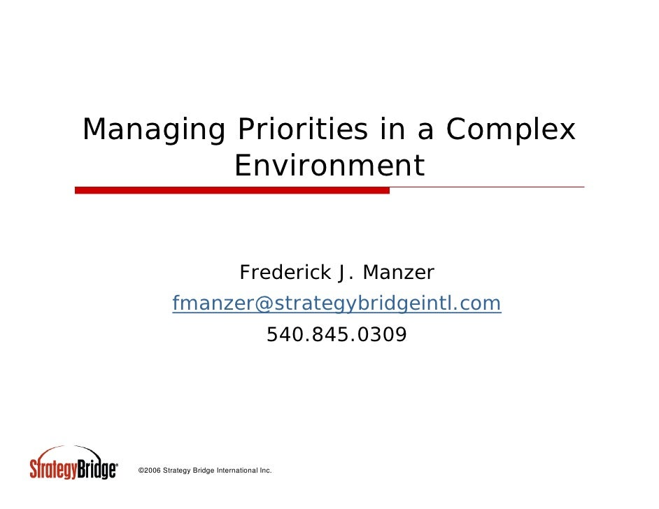 Managing Priorities in a Complex         Environment                                 Frederick J. Manzer             fmanz...