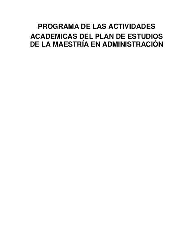 PROGRAMA DE LAS ACTIVIDADES ACADEMICAS DEL PLAN DE ESTUDIOS DE LA MAESTRÍA EN ADMINISTRACIÓN