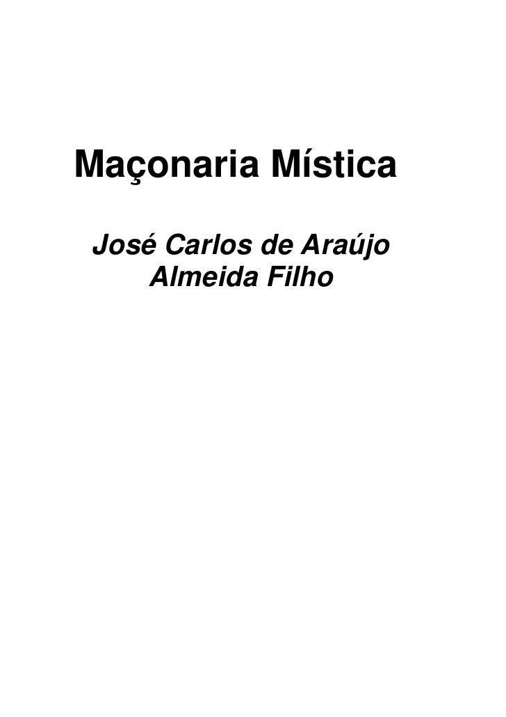 Maçonaria Mística  José Carlos de Araújo     Almeida Filho