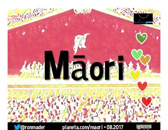 @ronmader planeta.com/maori • 08.2017