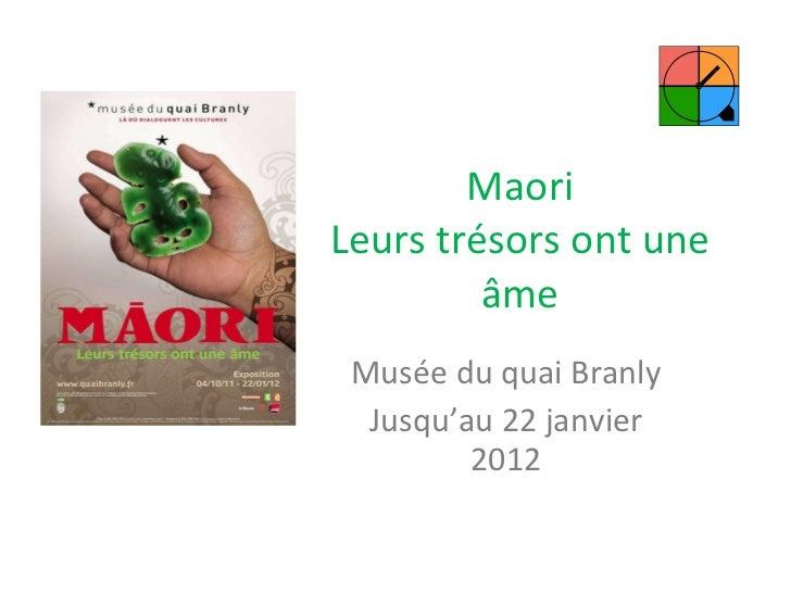 Maori Leurs trésors ont une âme Musée du quai Branly Jusqu'au 22 janvier 2012