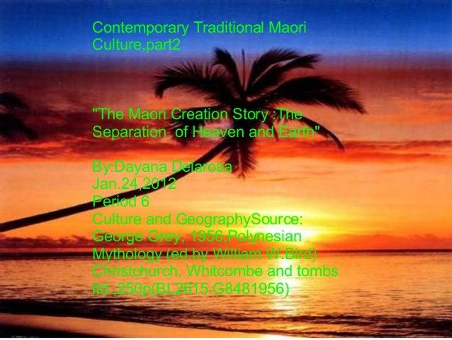 "ContemporaryTraditionalMaori Culture,part2 ""TheMaoriCreationStory:The SeparationofHeavenandEarth"" By:Dayana..."