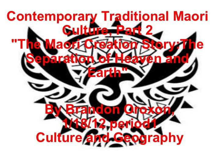 """Contemporary Traditional Maori Culture, Part 2 """"The Maori Creation Story:The Separation of Heaven and Earth"""" By ..."""