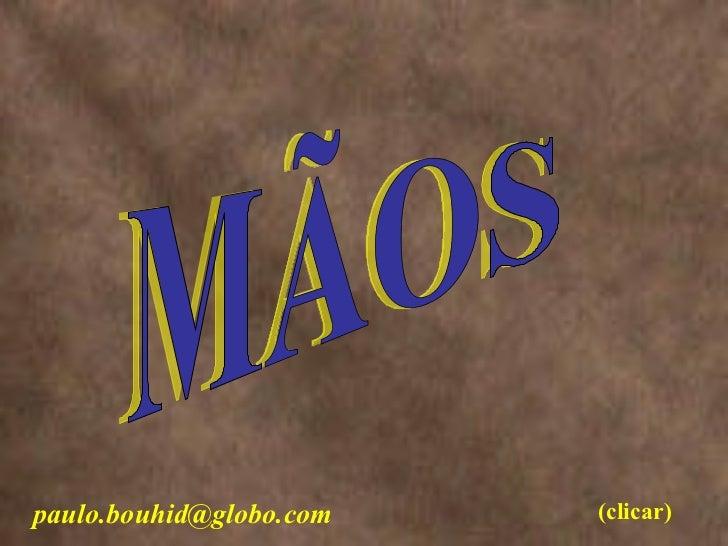 MÃOS [email_address] (clicar)
