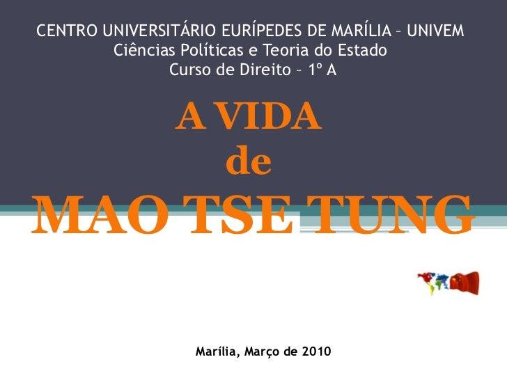 CENTRO UNIVERSITÁRIO EURÍPEDES DE MARÍLIA – UNIVEM Ciências Políticas e Teoria do Estado  Curso de Direito – 1º A A VIDA  ...