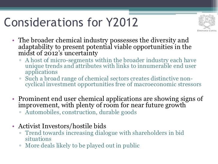 Considerations for Y2012 • The broader chemical industry possesses the diversity and   adaptability to present potential v...