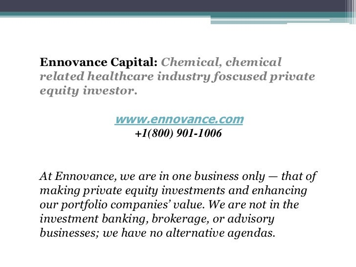 Ennovance Capital: Chemical, chemicalrelated healthcare industry foscused privateequity investor.             www.ennovanc...