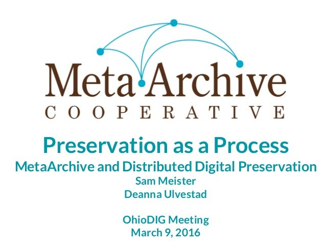 Isabella Stewart Gardner Museum Orientation Sept 17, 2015 Welcome to the Cooperative! Preservation as a Process MetaArchiv...