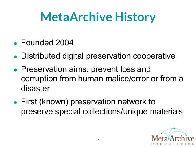 Preservation as a Process MetaArchive and Distributed Digital Preservation Slide 2