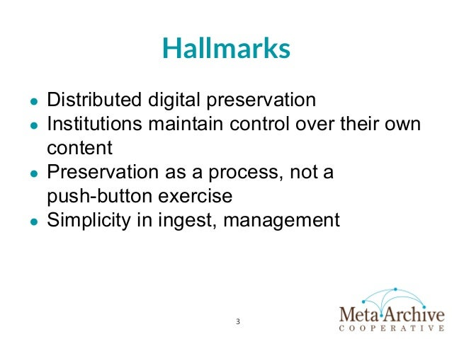 Preservation as a Process MetaArchive and Distributed Digital Preservation Slide 3