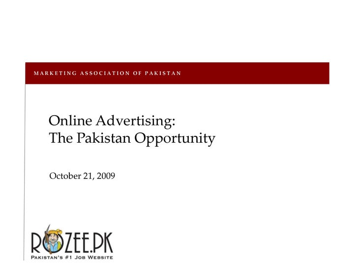 M A R K E T I N G   A S S O C I A T I O N   O F   P A K I S T A N<br />Online Advertising: <br />The Pakistan Opportunity<...