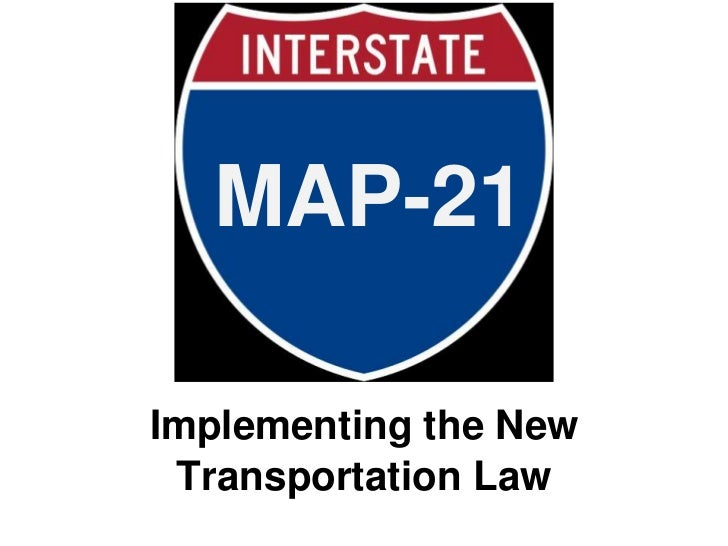 MAP-21Implementing the New Transportation Law