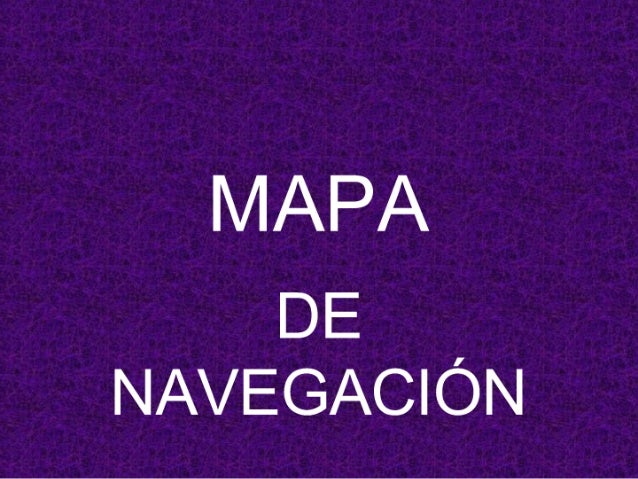 MAPA  DE NAVEGACIÓN