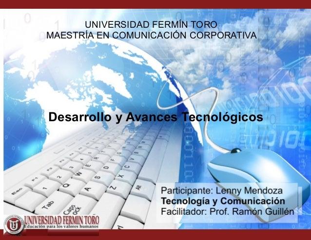 UNIVERSIDAD FERMÍN TOROMAESTRÍA EN COMUNICACIÓN CORPORATIVADesarrollo y Avances Tecnológicos                   Participant...