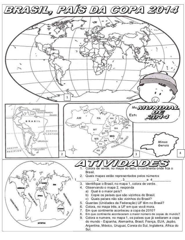 1  2  3  4  1. Colora de verde, no mapa ao lado, o continente onde fica o Brasil. 2. Quais mapas estão representados pelos...