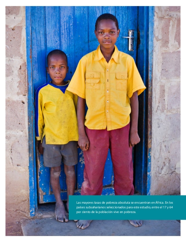 Las mayores tasas de pobreza absoluta se encuentran en África. En lospaíses subsaharianos seleccionados para este estudio,...