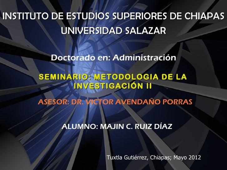 INSTITUTO DE ESTUDIOS SUPERIORES DE CHIAPAS            UNIVERSIDAD SALAZAR         Doctorado en: Administración       SEMI...