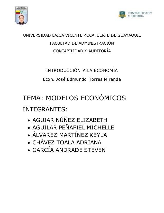 UNIVERSIDAD LAICA VICENTE ROCAFUERTE DE GUAYAQUIL FACULTAD DE ADMINISTRACIÓN CONTABILIDAD Y AUDITORÍA INTRODUCCIÓN A LA EC...