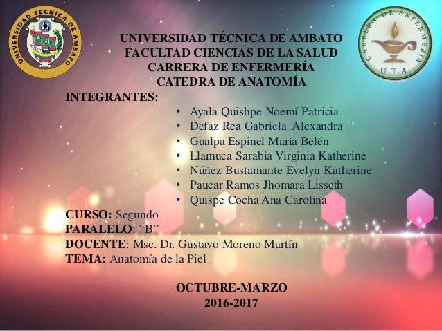 UNIVERSIDAD TÉCNICA DE AMBATO FACULTAD CIENCIAS DE LA SALUD CARRERA DE ENFERMERÍA CATEDRA DE ANATOMÍA INTEGRANTES: • Ayala...