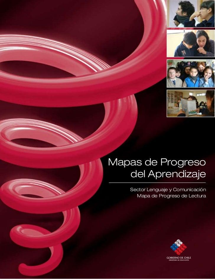 Mapas de Progreso   del Aprendizaje    Sector Lenguaje y Comunicación      Mapa de Progreso de Lectura