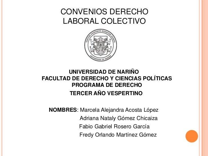 CONVENIOS DERECHO      LABORAL COLECTIVO        UNIVERSIDAD DE NARIÑOFACULTAD DE DERECHO Y CIENCIAS POLÍTICAS         PROG...