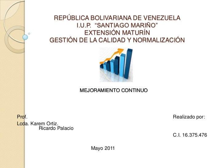 """REPÚBLICA BOLIVARIANA DE VENEZUELAI.U.P.  """"SANTIAGO MARIÑO""""EXTENSIÓN MATURÍNGESTIÓN DE LA CALIDAD Y NORMALIZACIÓN<br />MEJ..."""