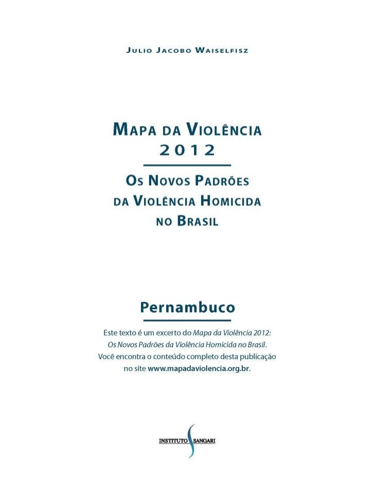 Mapa da Violência 2012: os noVos padrões da Violência HoMicida no Brasilc onsolidação dos d ados                      da  ...
