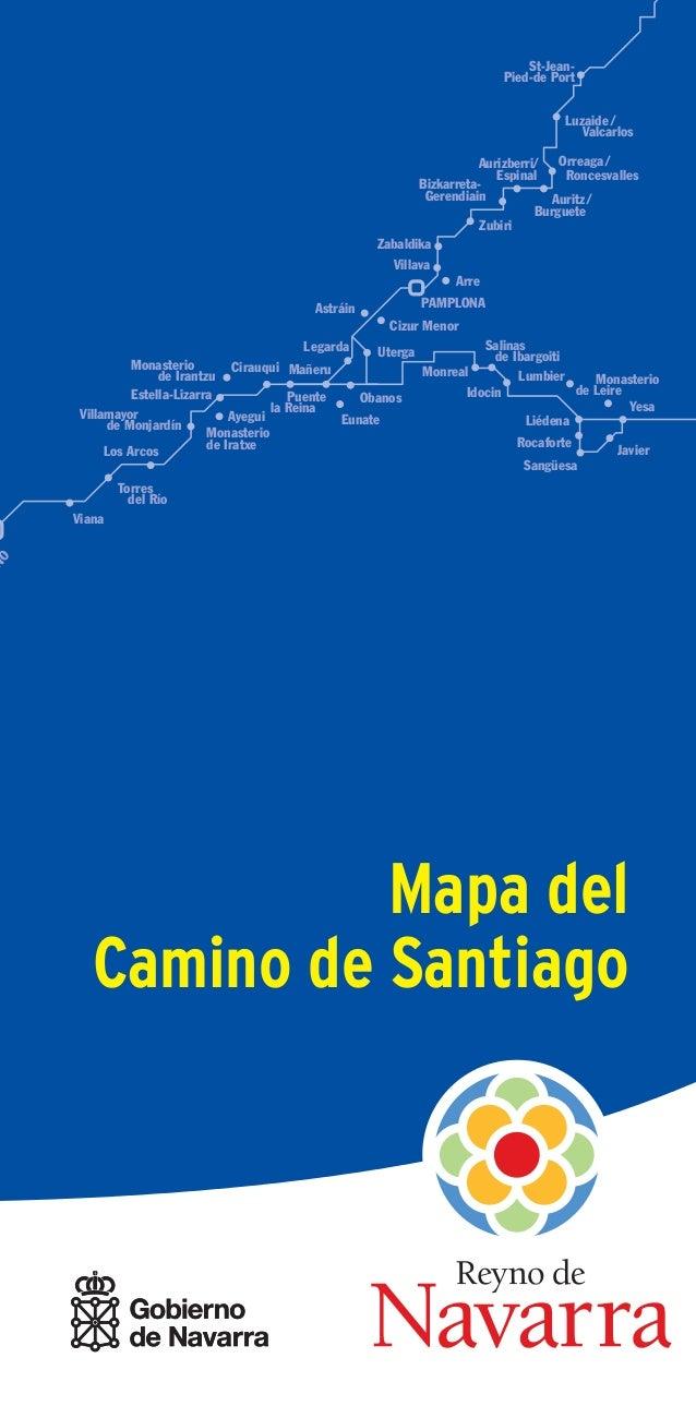 Mapa del Camino de Santiago St-Jean- Pied-de Port Luzaide / Valcarlos Roncesvalles Zabaldika Cizur Menor Idocin Liédena Ro...