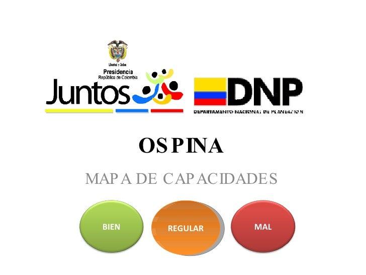 OSPINA MAPA DE CAPACIDADES REGULAR MAL BIEN