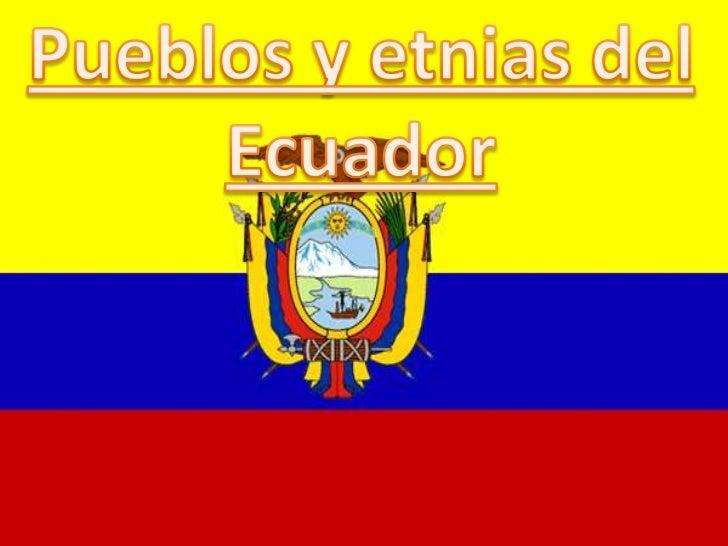 Pueblos y etnias del<br />Ecuador<br />